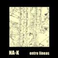 NA-K – «Entre Líneas» – EP
